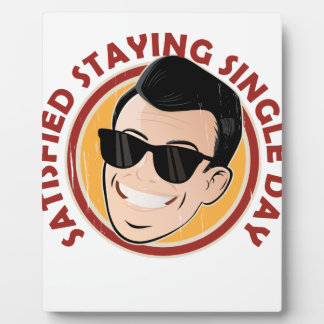 Satisfied Staying Single Day - Appreciation Day Plaque