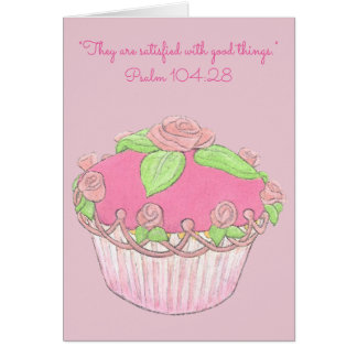 Satisfied With Good Things~Scripture~Cupcake Card