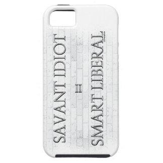 Savant Idiot=Smart Liberal iPhone 5 Covers