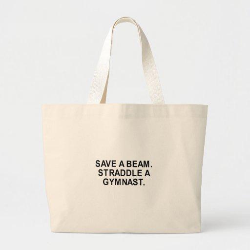 save a beam. straddle a gymnast. t-shirt bag