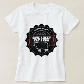 Save a beet - Eat a cow. T-Shirt