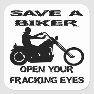 Save A Biker Open Your Fracking Eyes Square Sticker