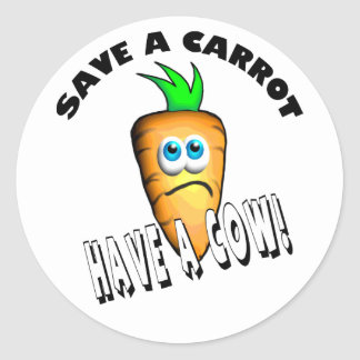 SAVE A CARROT - HAVE A COW CLASSIC ROUND STICKER