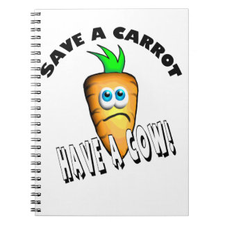 SAVE A CARROT - HAVE A COW NOTEBOOK