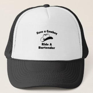 Save a Cowboy .... Ride a Bartender Trucker Hat