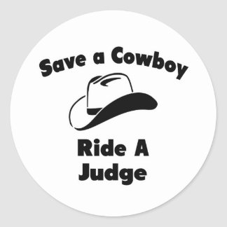 Save a Cowboy .. Ride a Judge Round Stickers