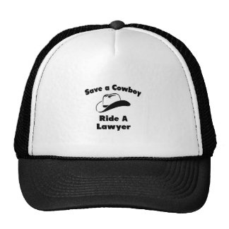 Save a Cowboy .. Ride a Lawyer Trucker Hats