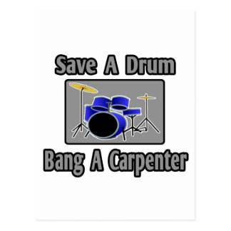 Save a Drum...Bang a Carpenter Postcard