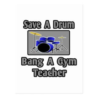 Save a Drum...Bang a Gym Teacher Postcard