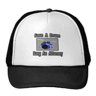 Save a Drum...Bang an Attorney Trucker Hat