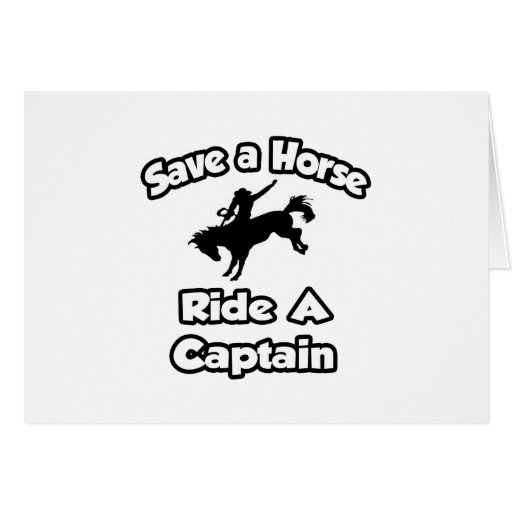 Save a Horse, Ride a Captain Greeting Cards