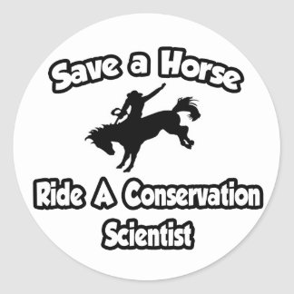 Save a Horse, Ride a Conservation Scientist Stickers