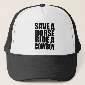 SAVE A HORSE RIDE A COWBOY TRUCKER HAT