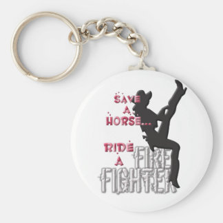 Save a Horse Ride a Fire Fighter... Key Ring
