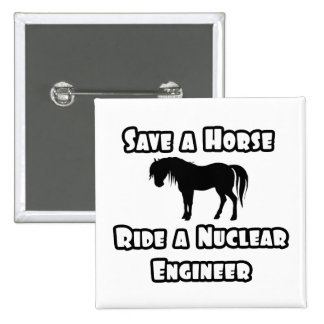 Save a Horse Ride a Nuclear Engineer Pin