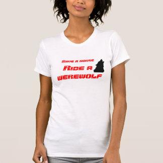 Save a horse, ride a werewolf T-Shirt