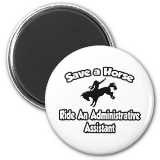 Save a Horse, Ride an Administrative Assistant Magnet