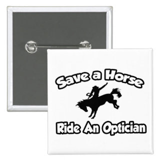 Save a Horse, Ride an Optician 15 Cm Square Badge