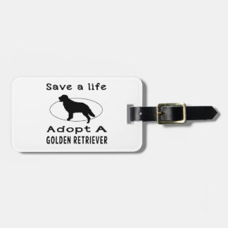 Save a life adopt a Golden Retriever Luggage Tag