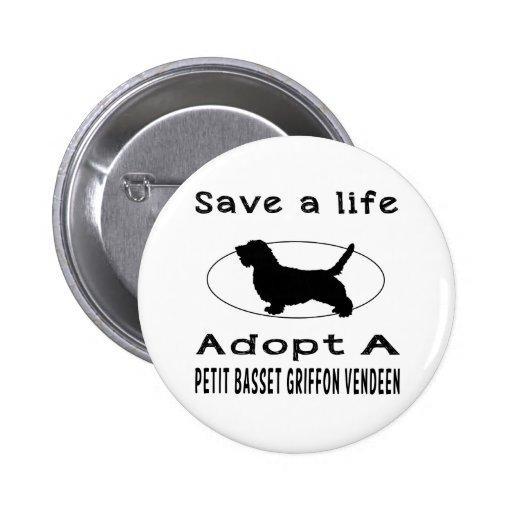 Save a life adopt a Petit Basset Griffon Vendeen Pinback Button