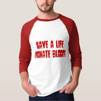 Save a LifeDonate Blood! T-Shirt