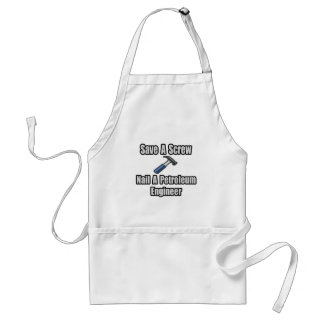 Save a Screw, Nail a Petroleum Engineer Standard Apron
