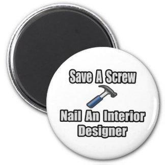 Save a Screw, Nail an Interior Designer Magnet