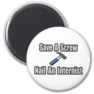 Save a Screw, Nail an Internist 6 Cm Round Magnet