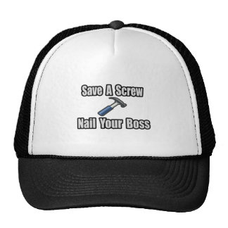 Save a Screw, Nail Your Boss Hat