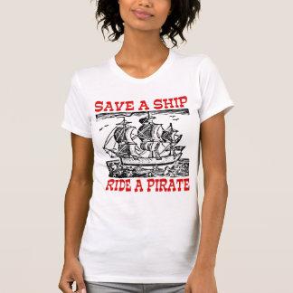 Save a ship ride a pirate T-Shirt