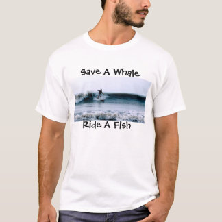 Save A Whale, Ride A Fish T-Shirt