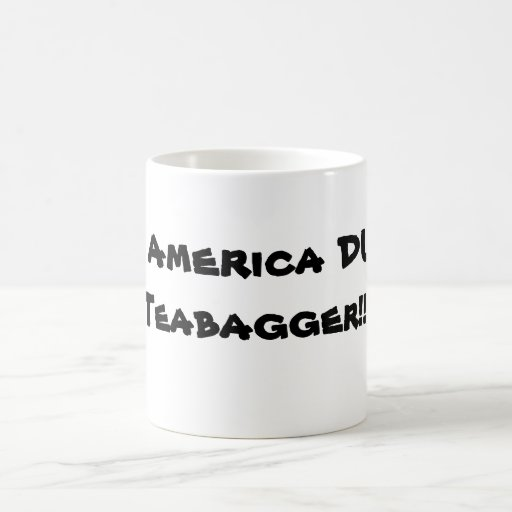 Save AMERICA DUNK  the TEAPARTY!  those $#@% Mugs