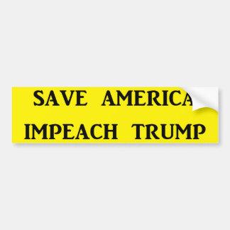 SAVE AMERICA, IMPEACH TRUMP BUMPER STICKER