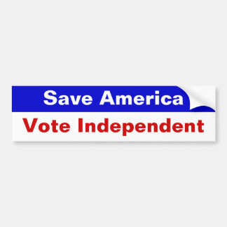 Save America, Vote Independent Bumper Sticker