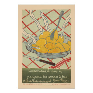 Save bread by eating potatoes - French Poster