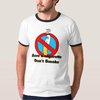 Save cigarettes, don't smoke T-Shirt