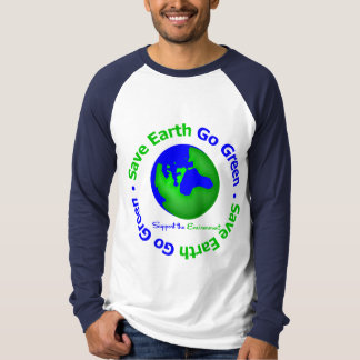 Save Earth Go Green Support the Environment Shirts