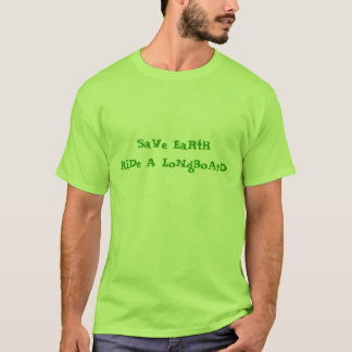 SaVe EaRtHRiDe A LoNgBoArD T-Shirt