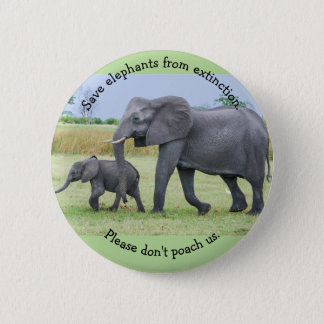 Save elephants from extinction. Pls don't poach us 6 Cm Round Badge