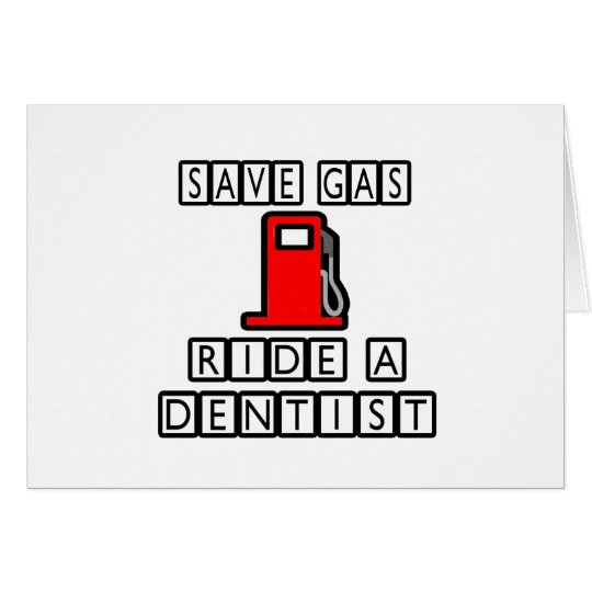 Save Gas...Ride A Dentist Card
