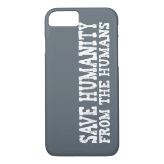 Save Humanity from the Humans (White) iPhone 7 Case