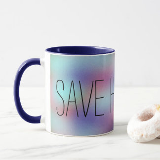 SAVE HUMANITY Powerful Message Inspiring Mug