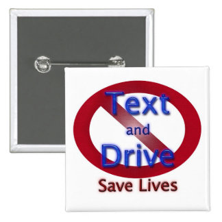 Save Lives Don't Text and Drive Pin