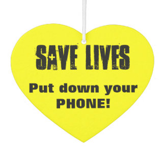Save Lives - Put down your Phone! Safe Driving