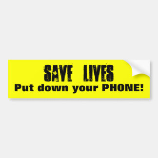 Save Lives - Put down your Phone! Safe Driving Bumper Sticker