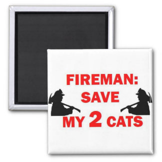 Save My 2 Cats Fireman Square Magnet