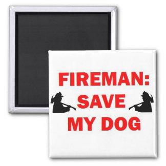 Save My Dog Fireman Square Magnet
