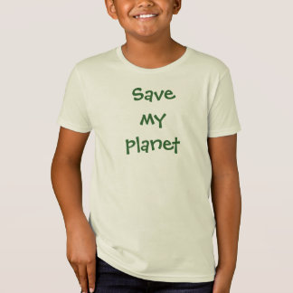Save my planet T-shirt