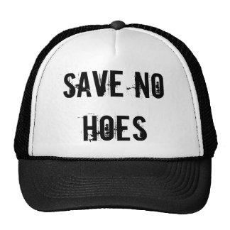 Save no hoes cap