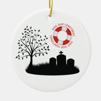 Save Our Cemeteries Ceramic Ornament